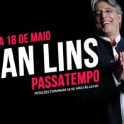 Queres ir ver o Ivan Lins à BORLA!?